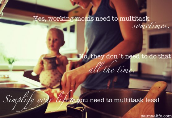 working-mom-simplify-your-life-and-you-need-to-multitask-less