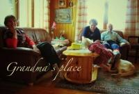 Grandma`s place