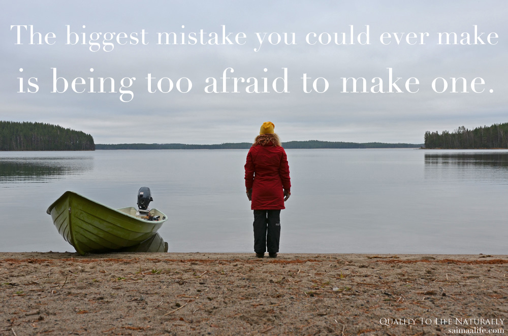 biggest-mistake-you-could-ever-make-is-being-too-afraid-to-make-one