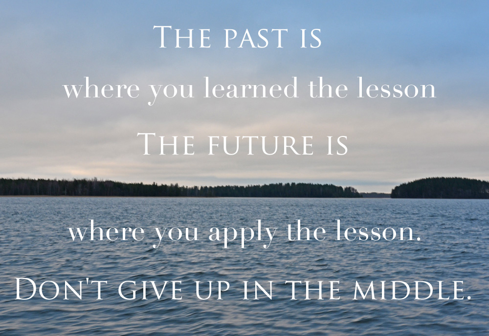 past-is-where-you-learned-the-lesson-quote