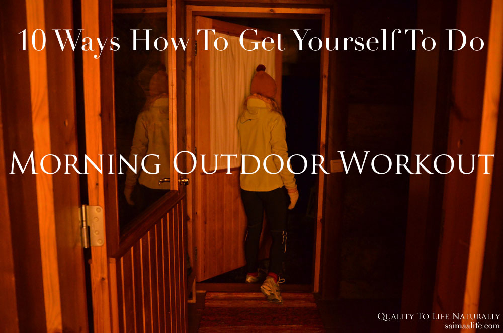 10-ways-how-to-get-yourself-to-do-morning-outdoor-workout